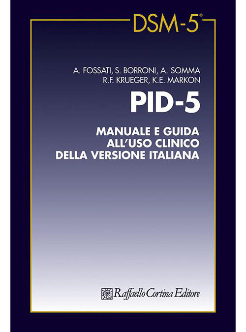 Presenza e severità dei tratti patologici di personalità: Il Personality Inventory for DSM (PID-5) e la sua utilità in ambito clinico
